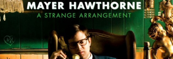 mayer hawthorne a strange arrangement just aint gonna work out maybe so maybe no